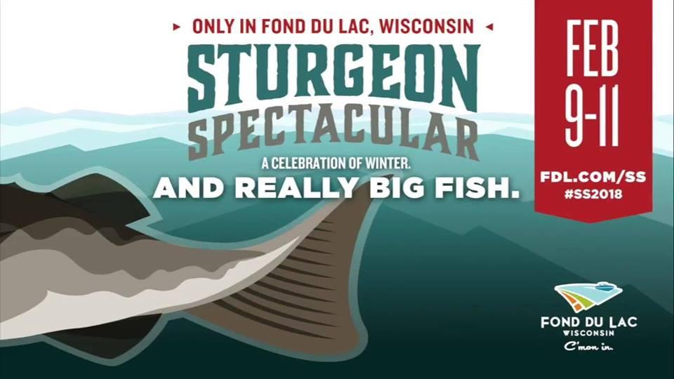 Sturgeon Spectacular in Fond du Lac, Feb 9-11, 2018