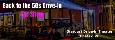 Stardust Drive-In's Back to the 50s Drive-In, June 19-20, 2020, in Chetek, Wisconsin