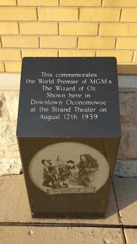 "Marker for the first-ever premiere of ""The Wizard of Oz,"" which took place in Oconomowoc on August 12, 1939."
