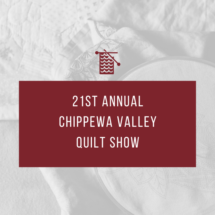 21st annual Chippewa Valley Quilt Show