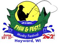 Musky Fest, Hayward, Wisconsin June 25-27, 2021