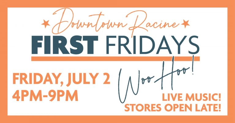 First Fridays in Racine, July 2, 2021